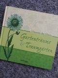 Gartenträume &Traumgärten